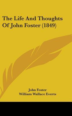 The Life and Thoughts of John Foster (1849)