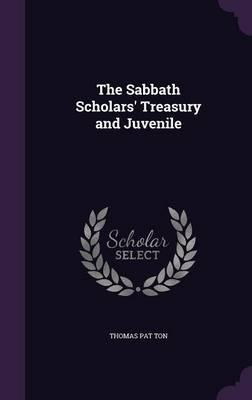 The Sabbath Scholars' Treasury and Juvenile