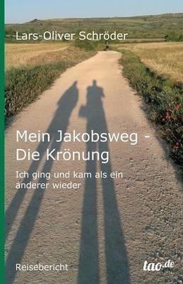 Mein Jakobsweg - Die Krönung