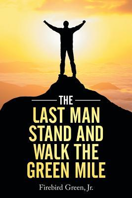 The Last Man Stand and Walk the Green Mile