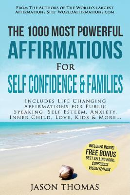 Affirmation - the 1000 Most Powerful Affirmations for Self Confidence & Families