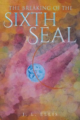 The Breaking of the Sixth Seal