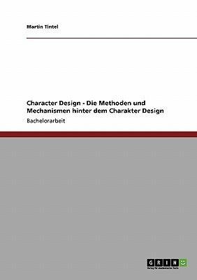 Character Design. Umsetzung, Methoden und Mechanismen