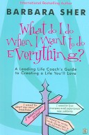 What Do I Do When I Want to Do Everything?