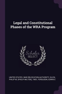 Legal and Constitutional Phases of the Wra Program