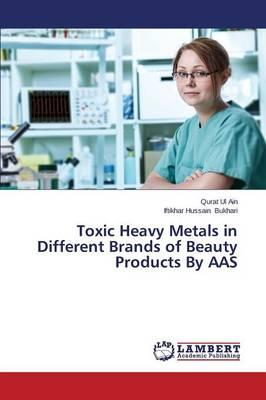 Toxic Heavy Metals in Different Brands of Beauty Products By AAS