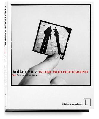 Volker Hinz in Love With Photography