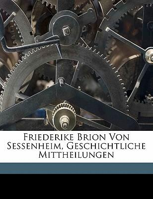 Friederike Brion Von Sessenheim, Geschichtliche Mittheilungen