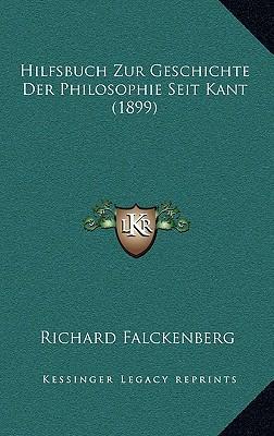 Hilfsbuch Zur Geschichte Der Philosophie Seit Kant (1899)