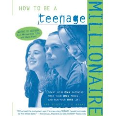 How to be a Teenage Millionaire