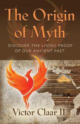 THE ORIGIN OF MYTH