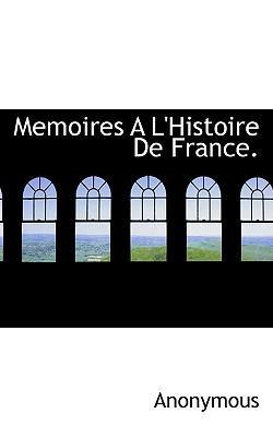 Memoires A L'Histoire de France