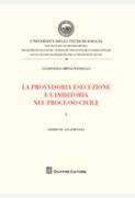 La provvisoria esecuzione e l'inibitoria nel processo civile - Vol. 1