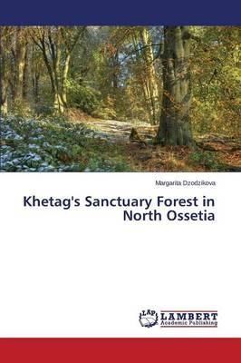 Khetag's Sanctuary Forest in North Ossetia
