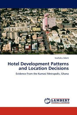 Hotel Development Patterns and Location Decisions