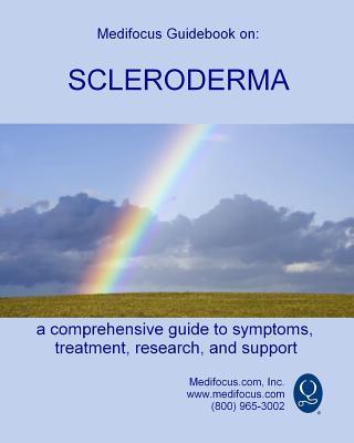 Medifocus Guidebook on Scleroderma