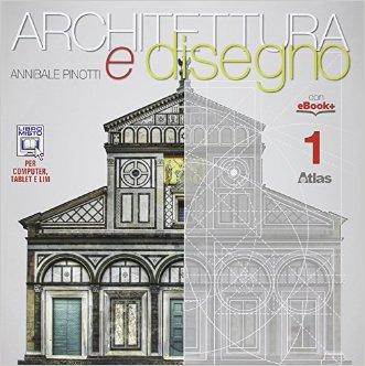 Architettura e disegno-Con eserciziario. Per le Scuole superiori. Con e-book. Con espansione online