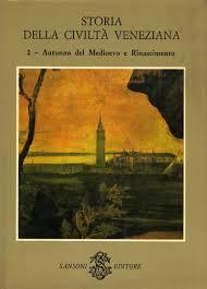 Storia della civiltà veneziana - Vol. 2