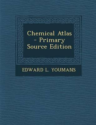 Chemical Atlas - Primary Source Edition