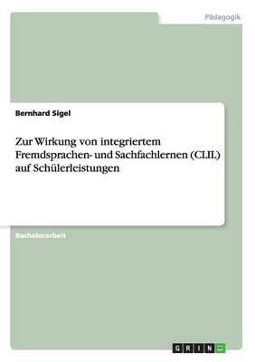 Zur Wirkung von integriertem Fremdsprachen- und Sachfachlernen (CLIL) auf Schülerleistungen