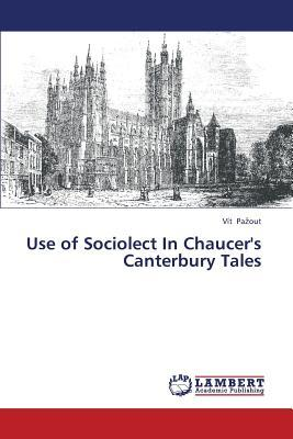 Use of Sociolect In Chaucer's Canterbury Tales