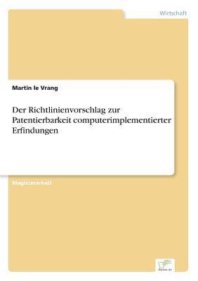 Der Richtlinienvorschlag zur Patentierbarkeit computerimplementierter Erfindungen