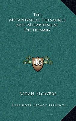 The Metaphysical Thesaurus and Metaphysical Dictionary