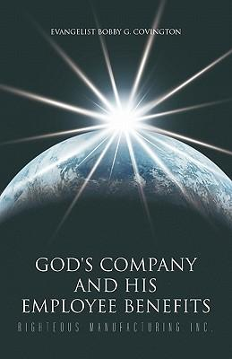 God's Company and His Employee Benefits
