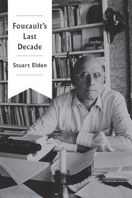 Foucault's Last Deca...