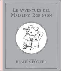 Le avventure del maialino Robinson. Ediz. illustrata