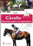 Il cavallo. Manuale pratico di equitazione