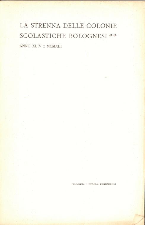 La Strenna delle Colonie scolastiche bolognesi, Anno XLIV 1941