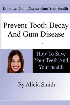 Prevent Tooth Decay and Gum Disease