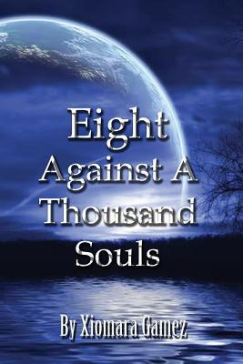 Eight Against a Thousand Souls