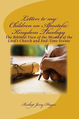 Letters to My Children on Apostolic Kingdom Theology