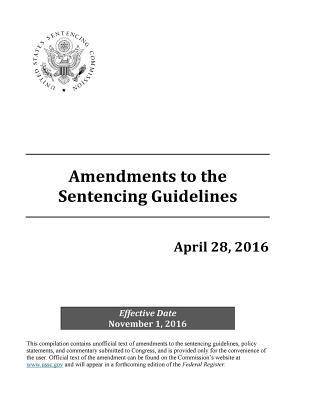 Amendments to the Sentencing Guidelines April 28, 2016