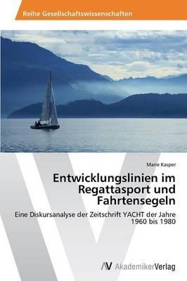 Entwicklungslinien im Regattasport und Fahrtensegeln