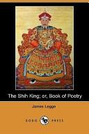 The Shih King; Or, B...