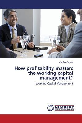 How profitability matters the working capital management?