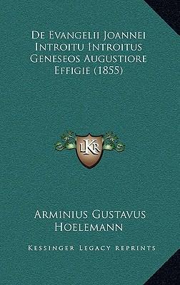de Evangelii Joannei Introitu Introitus Geneseos Augustiore Effigie (1855)