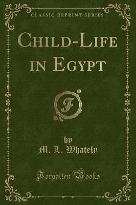 Child-Life in Egypt (Classic Reprint)