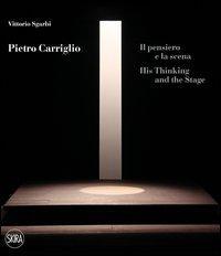 Pietro Carriglio. Il pensiero e la scena. Ediz. italiana e inglese