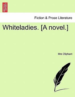 Whiteladies. [A novel.] Vol. III