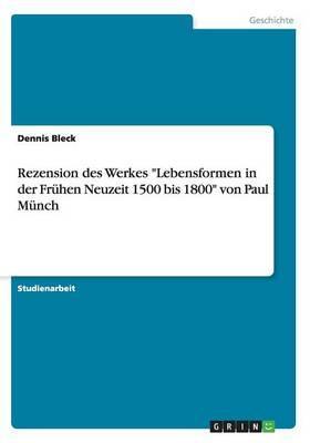 """Rezension des Werkes """"Lebensformen in der Frühen Neuzeit 1500 bis 1800"""" von Paul Münch"""