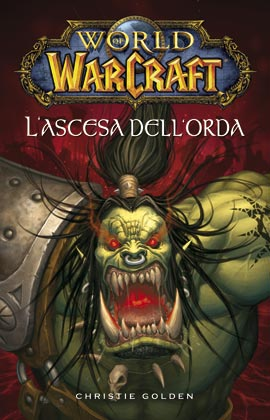 World of Warcraft - L'ascesa dell'orda