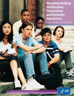 Measuring Bullying Victimization, Perpetration, and Bystander Experiences