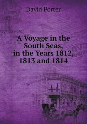 A Voyage in the South Seas, in the Years 1812, 1813 and 1814