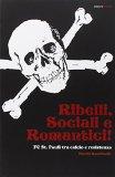 Ribelli, sociali e romantici