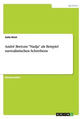 André Bretons Nadja als Beispiel surrealistischen Schreibens