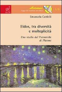 Eidos, tra diversità e molteplicità. Uno studio dal Parmenide di Platone